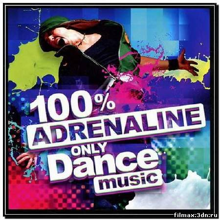 100% Adrenaline. Only Dance music (2012)