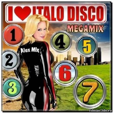 DJ Alex Mix: I Love Italo Disco Megamixes vol.1-7 (2012)