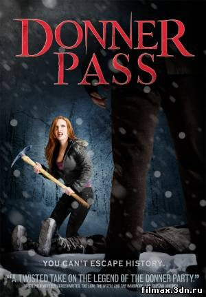 Ущелье Доннера / Donner Pass (2012) онлайн / online